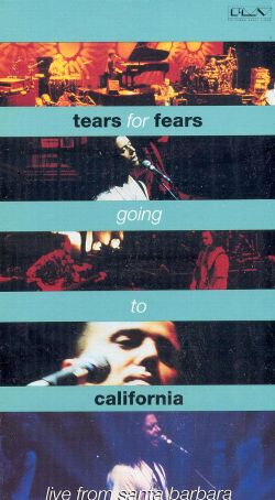 Tears for Fears: Going to California