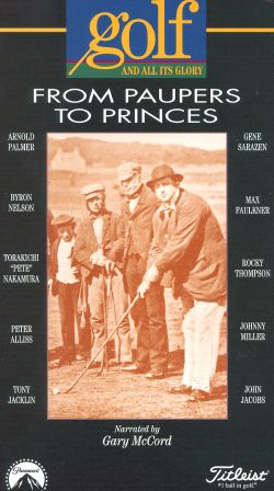 Golf and All its Glory, Vol. 1: From Paupers to Princes