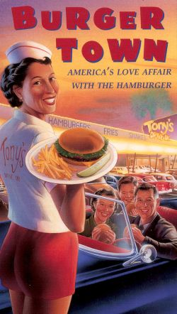 American Experience: Burger Town - America's Love Affair with the Hamburger