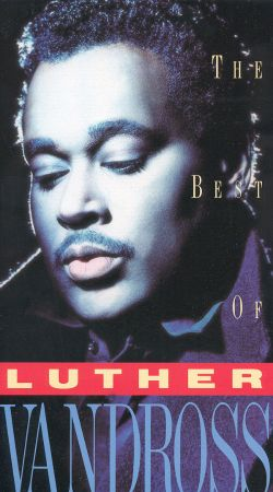 Luther Vandross: The Best of Luther Vandross