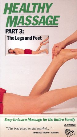 Healthy Massage, Part 3: The Legs and Feet