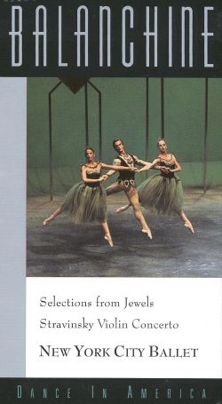 Balanchine: Dance in America - Selections from Jewels/Stravinsky Violin Concerto