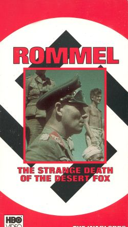 The Warlords: Rommel - The Strange Death of the Desert Fox