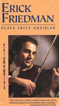 Erick Friedman Plays Fritz Kreisler