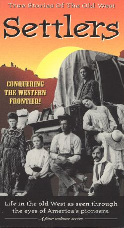 True Stories of the Old West: Settlers