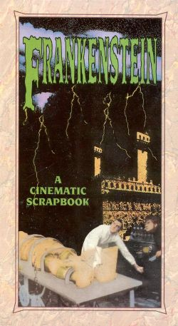 Frankenstein: A Cinematic Scrapbook