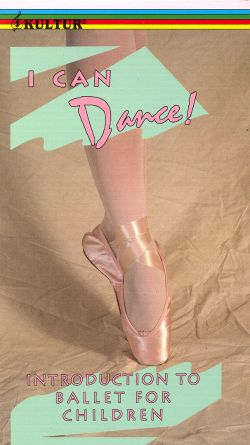 I Can Dance: Introduction to Ballet for Children