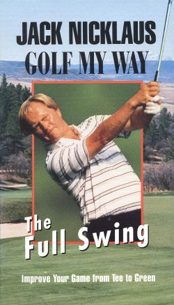 Jack Nicklaus: Golf My Way - The Full Swing