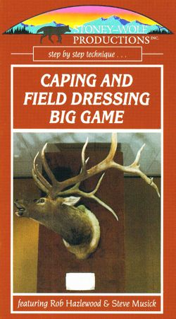 Caping and Field Dressing Big Game