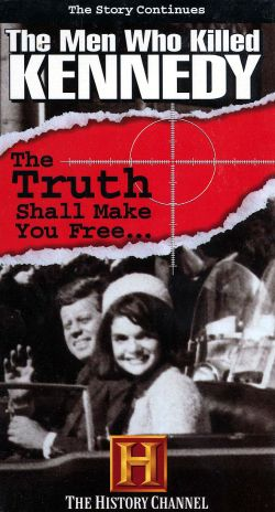 The Men Who Killed Kennedy: The Truth Shall Make You Free