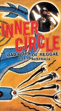 Inner Circle: The Bad Boys of Reggae - Live in Australia