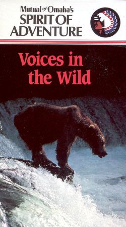 Mutual of Omaha's Spirit of Adventure: Voices In the Wild