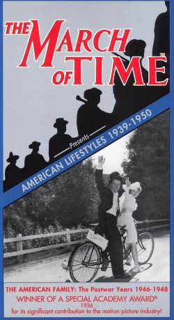 The March of Time: American Lifestyles - The American Family, the Post-War Years