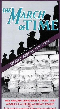The March of Time: Trouble Abroad - War Abroad, Depression at Home