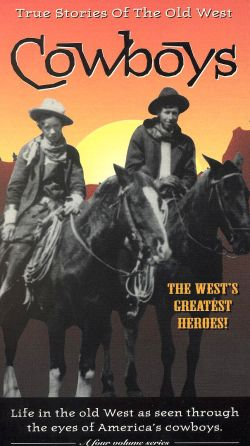 True Stories of the Old West: Cowboys