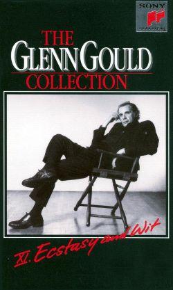 Glenn Gould Collection, Vol. 11: Ecstasy
