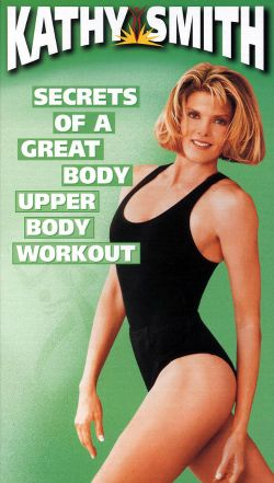 Kathy Smith: Secrets of a Great Body Total Workout, Vol. 1 - Upper Body
