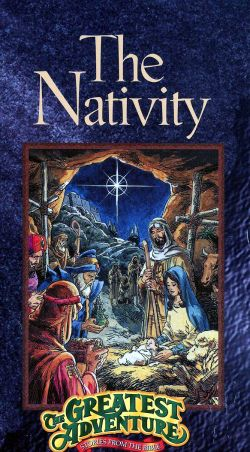 Greatest Adventure Stories from the Bible: The Nativity