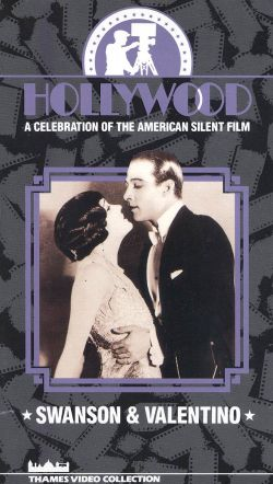 Hollywood: A Celebration of the American Silent Film, Vol. 6 - Swanson & Valentino