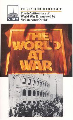 The World at War, Vol. 13: Tough Old Gut