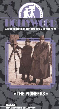 Hollywood: A Celebration of the American Silent Film, Vol. 1 - The Pioneers