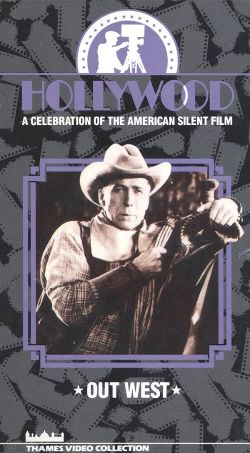 Hollywood: A Celebration of the American Silent Film, Vol. 9 - Out West