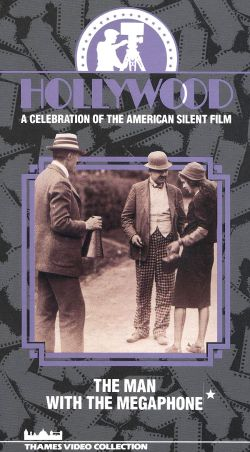 Hollywood: A Celebration of the American Silent Film, Vol. 10 - The Man with the Megaphone