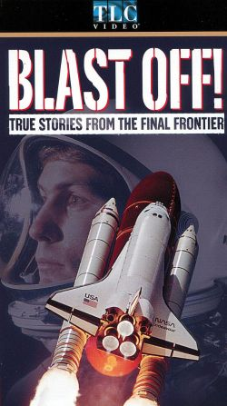 Blast Off! True Stories from the Final Frontier