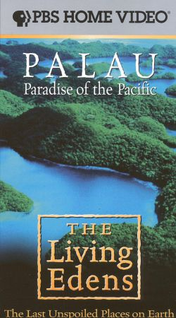 The Living Edens: Palau - Paradise of the Pacific