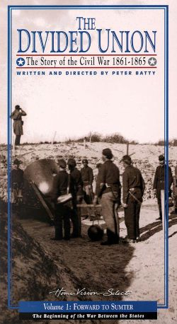 The Divided Union: The Story of the Civil War 1861-1865, Vol. 1 - Forward to Sumter