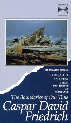 Portrait of an Artist: Caspar David Friedrich - The Boundaries of Our Time