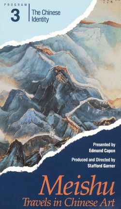 Meishu: Travels in Chinese Art, Program 3 - The Chinese Identity