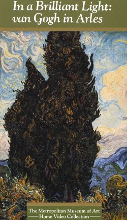 In a Brilliant Light: Van Gogh in Arles