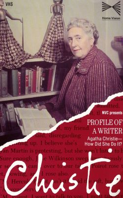 Profile of a Writer: Agatha Christie - How Did She Do It?