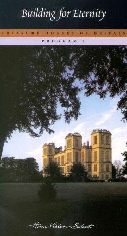 Treasure Houses of Britain, Program 1: Building for Eternity