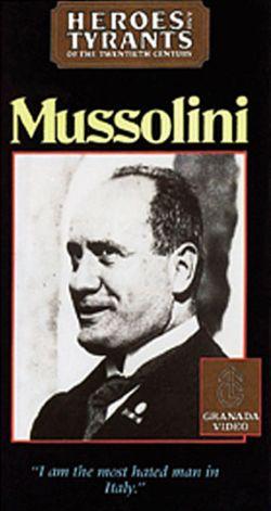 Heroes & Tyrants of the Twentieth Century: Mussolini
