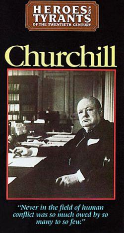 Heroes & Tyrants of the Twentieth Century: Winston Churchill