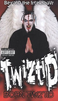 Twiztid: Born Twiztid - Beyond the Freakshow