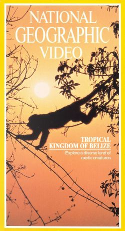 National Geographic: Tropical Kingdom of Belize