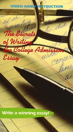 Secrets of Writing the College Admission Essay