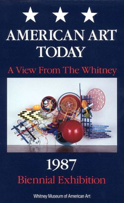 American Art Today: A View from the Whitney - 1987 Biennial Exhibition