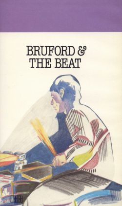 Bill Bruford: Bruford & the Beat