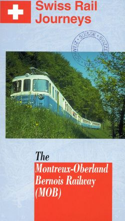 Swiss Rail Journeys I: The Montreaux/Oberland/Bernois Railway (MOB)