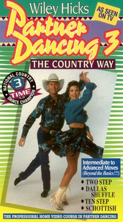 Wiley Hicks: Partner Dancing the Country Way, Vol. 3
