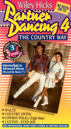Wiley Hicks: Partner Dancing the Country Way, Vol. 4
