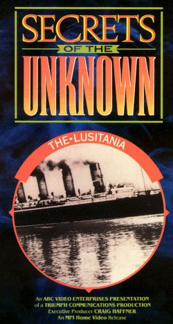 Secrets of the Unknown: The Lusitania