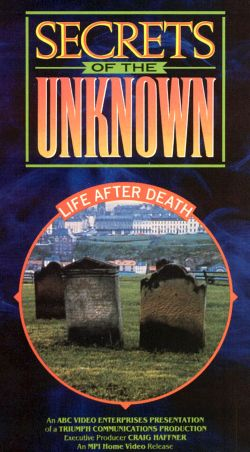 Secrets of the Unknown: Life After Death