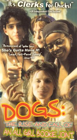 Dogs: The Rise and Fall of an All-Girl Bookie Joint