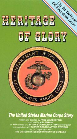 Heritage of Glory: The United States Marine Corps Story