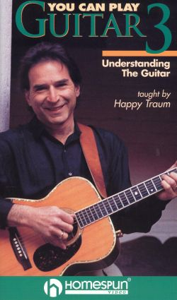 Happy Traum: You Can Play Guitar, Vol. 3 - Understanding the Guitar